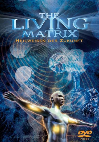 the_living_matrix_heilweisen_der_zukunft